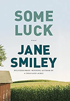 Some Luck: A novel (The Last Hundred Years Trilogy: A Family Saga) by [Smiley, Jane]