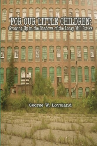 For Our Little Children: Growing Up in the Shadows of the Loray Mill Strike