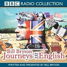 Journeys in English Radio/TV Program by Bill Bryson Narrated by Bill Bryson