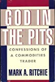 God in the Pits, Mark A. Ritchie, 0840731981
