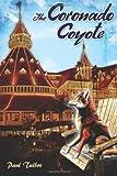 The Coronado Coyote, Paul Talbot, 1492190799