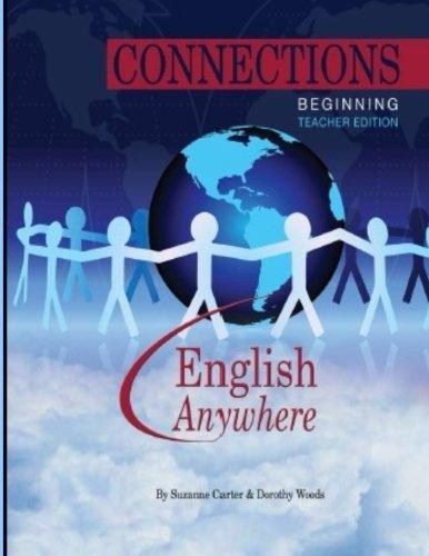 Connections Series - Beginning - Teacher: Beginning Connections Teacher Edition (Volume 1) pdf