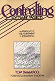 Controlling Software Projects : Management, Measurement and Estimation, DeMarco, Tom, 0917072324