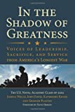 Book cover for In the Shadow of Greatness: Voices of Leadership, Sacrifice, and Service from America's Longest War