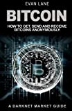 img - for Bitcoin: How to Get, Send and Receive Bitcoins Anonymously book / textbook / text book