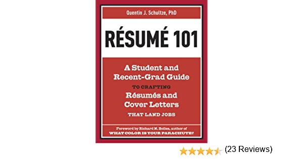 amazoncom resume 101 a student and recent grad guide to crafting resumes and cover letters that land jobs ebook quentin j schultze richard n bolles