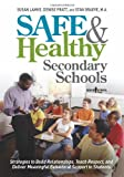 Safe and Healthy Secondary Schools, Susan Lamke and Denise Pratt, 1934490113