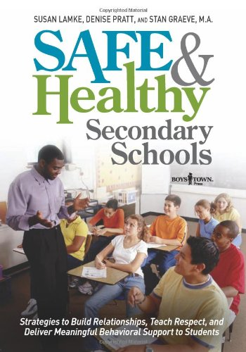 Safe and Healthy Secondary Schools: Strategies to Build Relationships, Teach Respect, and Deliver Meaningful Behavioral Support to Students