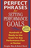 img - for Perfect Phrases for Setting Performance Goals : Hundreds of Ready-to-Use Goals for Any Performance Plan or Review by Douglas Max (2004-03-02) book / textbook / text book