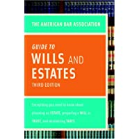 American Bar Association Guide to Wills and Estates, Third Edition: Everything You Need to Know About Wills, Estates…