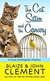 The Cat Sitter and the Canary (A Dixie Hemingway Mystery)