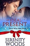 An Ideal Present: A Christmas Billionaire Sexy Romance (Three Wise Men Book 2)