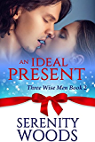 An Ideal Present: A Christmas Billionaire Sexy Romance (Three Wise Men Book 2)