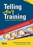 Telling Ain't Training, Harold D. Stolovitch and Erica J. Keeps, 1562863282