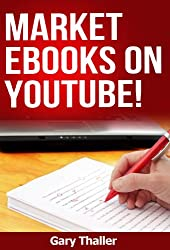 Market eBooks on YouTube! For those who Write, Sell, and Market eBooks
