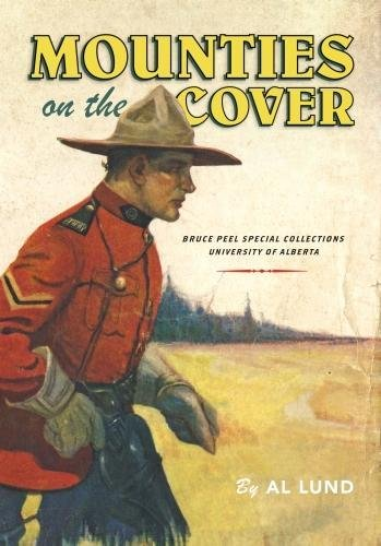 Mounties on the Cover (Bruce Peel Special Collections)