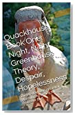 Quackhouse Book One: Night, Night Greenhouse Theory, Despair, Hopelessness: The Misdiagnosis of Global Warming According to Professor Buff