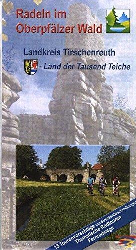 Radeln im Oberpfälzer Wald Landkreis Tirschenreuth: Radwanderkarte, Land der Tausend Teiche. 1:75000 (Fahrradkarte)