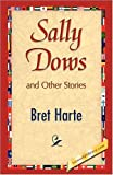 Sally Dows and Other Stories, Bret Harte, 1421893134