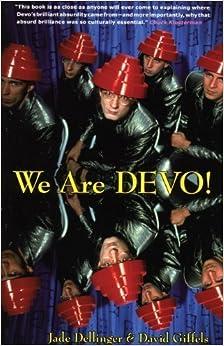 Book We Are Devo!: Are We Not Men? November 30, 2008