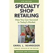 Specialty Shop Retailing: How You Can Succeed in Today's Market (4th Ed)