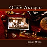The Art of Opium Antiques, Steven Martin, 9749511220