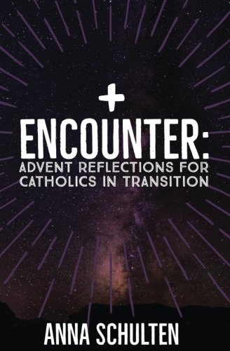 Encounter: Advent Reflections for Catholics in Transition