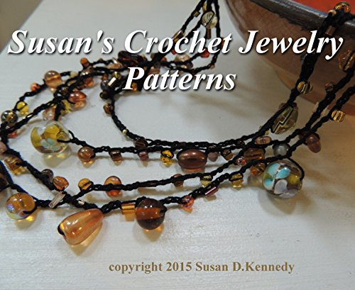 Delicate Crochet - Susan's Crochet Jewelry Patterns - Pendants, Necklaces, Bracelets and Chokers to Make in Crochet: Delicate Thread Crochet Projects for your Fashion Wardrobe
