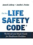 The New Life Safety Code : Workbook and Study Guide for Healthcare Facilities, Phillion, Matt, 1615693289