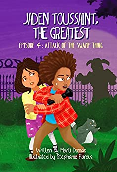 Jaden Toussaint, the Greatest Episode 4: Attack of the Swamp Thing by [Dumas, Marti]