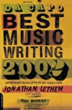 Da Capo Best Music Writing 2002, Jonathan Lethem and Paul Bresnick, 0306811669