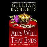 All's Well That Ends: An Amanda Pepper Mystery, Book 14 | Gillian Roberts