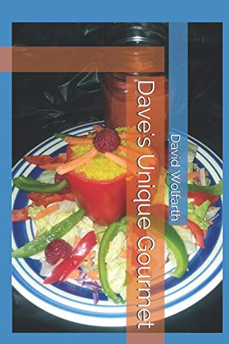 Dave's Unique Gourmet by David W Wolfarth