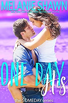 One Day His (The Someday Series Book 2) by [Shawn, Melanie]