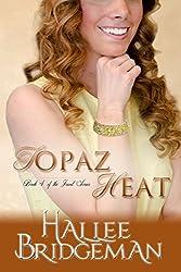 Topaz Heat (Inspirational Romance) (The Jewel Series Book 3)