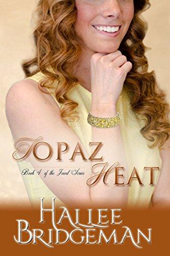Topaz Heat (Inspirational Romance): The Jewel Series Book 4 by [Bridgeman, Hallee]