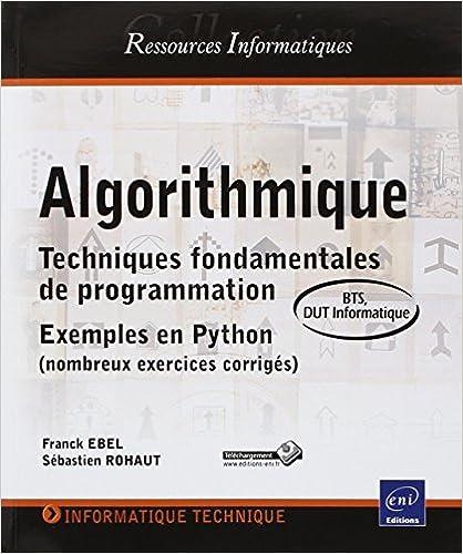c741aeb01c788d Algorithmique - Techniques fondamentales de programmation - Exemples en  Python (nombreux exercices corrigés) -