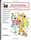 Physical Education Lesson Plans for Classroom Teachers, Kindergarten-3rd Grade, , 0971449341