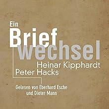 Ein Briefwechsel Hörbuch von Peter Hacks, Heinar Kipphardt Gesprochen von: Eberhard Esche, Dieter Mann