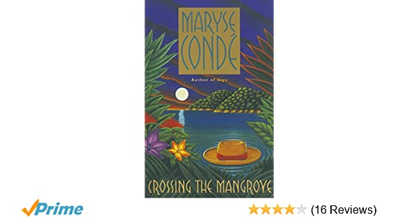 Amazon crossing the mangrove 9780385476331 maryse conde amazon crossing the mangrove 9780385476331 maryse conde richard philcox books fandeluxe Image collections