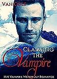 Claiming The Vampire: MM Vampire Werewolf Romance
