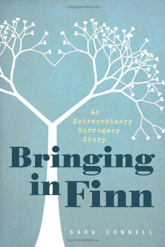 Read Online Bringing in Finn: An Extraordinary Surrogacy Story pdf epub