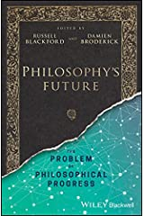 Philosophy's Future: The Problem of Philosophical Progress Kindle Edition