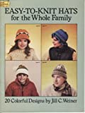 Easy-to-Knit Hats for the Whole Family, Jill C. Weiner, 0486249719