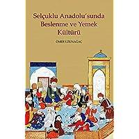 Selçuklu Anadolusunda Beslenme ve Yemek Kültürü