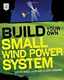 img - for Build Your Own Small Wind Power System by Shea. Kevin ( 2012 ) Paperback book / textbook / text book