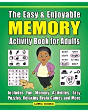 The Easy & Enjoyable Memory Activity Book For Adults: Filled with Fun Memory Activities, Easy Puzzles, Relaxing Brain Games and More