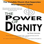 The Power of Dignity: The Invisible Chasm that Separates Management Styles | Pete Geissler