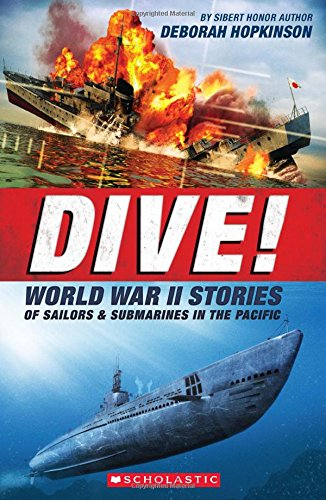 Download Dive! World War II Stories of Sailors & Submarines in the Pacific: The Incredible Story of U.S. Submarines in WWII PDF