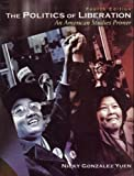 The Politics of Liberation : An American Studies Primer, YUEN  NICKY GONZALEZ, 0757500250